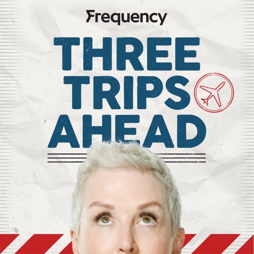 Three Trips Ahead