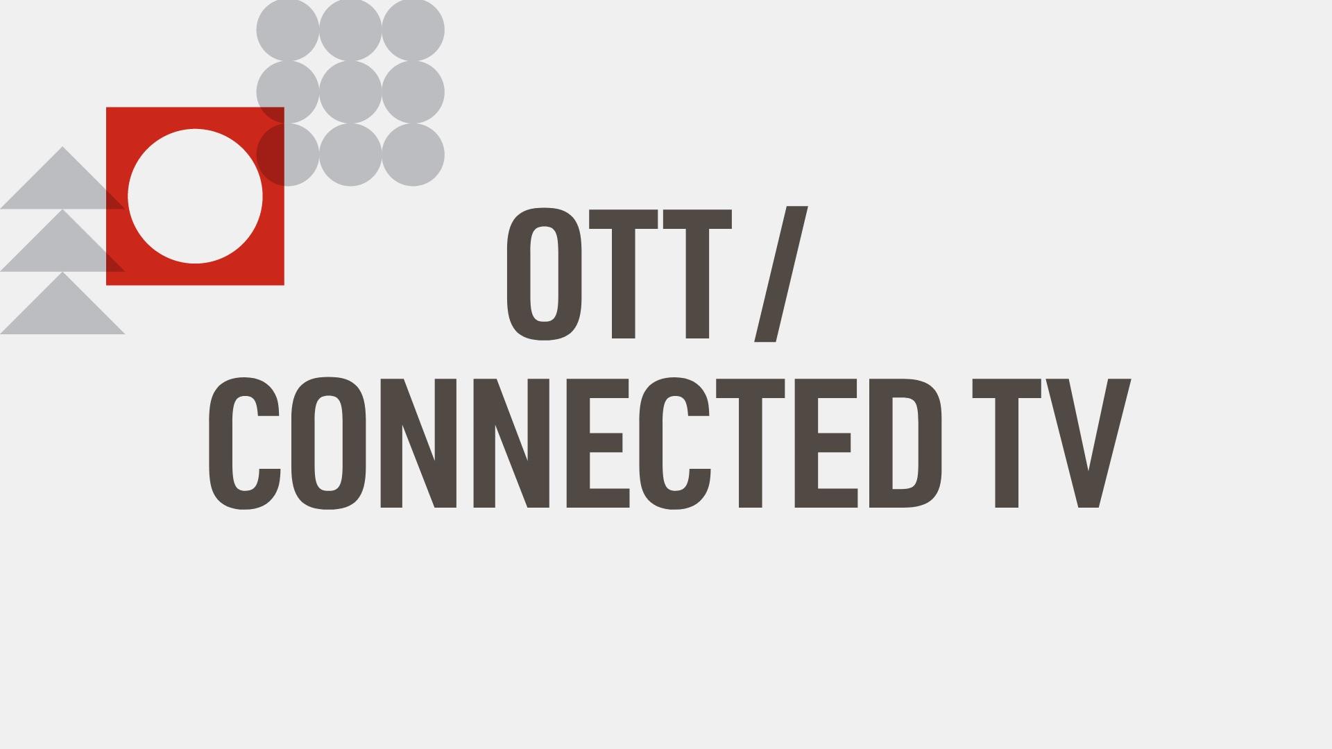 Advanced advertising - OTT / Connected TV